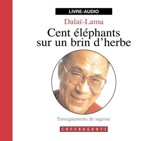 CENT ELEPHANTS SUR UN BRIN D HERBE - CD: DALAI LAMA