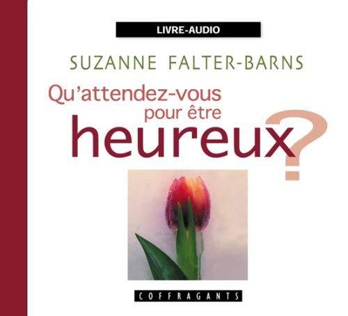 QU ATTENDEZ VOUS POUR ETRE HEUREUX CD: FALTER BARNS SUZANNE