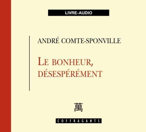 BONHEUR DESESPEREMENT -LE- CD: COMTE SPONVILLE ANDR