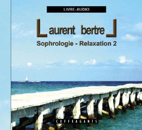 SOPHROLOGIE RELAXATION 2 - CD: BERTREL LAURENT