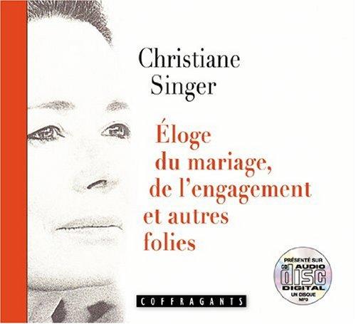 ELOGE DU MARIAGE DE L ENGAGEMENT - CD: SINGER CHRISTIANE