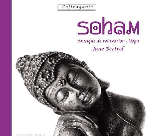SOHAM MUSIQUE DE RELAXATION YOGA - CD: BERTREL JANE