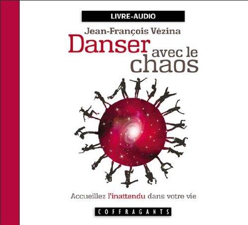 DANSER AVEC LE CHAOS - CD: VEZINA JEAN FRANCOIS
