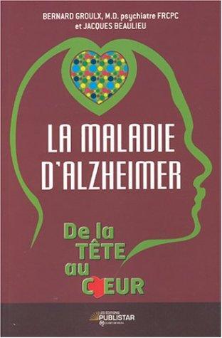 9782895621065: Maladie d'alzheimer de la tete au coeur