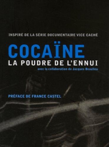 Cocaïne: La poudre de L'ennui: Jacques BEAULIEU