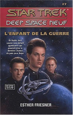 9782895650010: Star Trek Deep Space Neuf, tome 7 : L'Enfant de la guerre