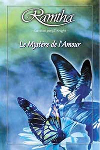 Le mystère de l'amour: Ramtha, J.Z. Knight