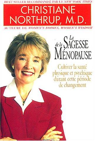 9782895650584: La Sagesse de la ménopause : Cultiver la santé physique et psychique durant cette période de changement