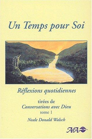 """Réflexions quotidiennes tirées de """"Conversation avec Dieu"""", tome 1: Un temps pour soi (2895650942) by Neale Donald Walsch"""