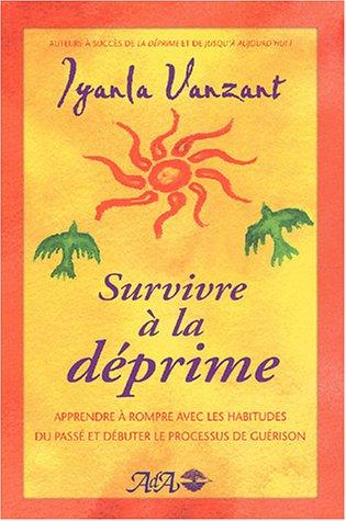 Survivre Ã: la déprime (French Edition) (9782895651178) by Vanzant, Iyanla
