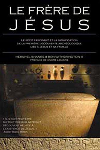 9782895651512: Le frère de Jésus : Le récit fascinant et la signification de la première découverte archéologique liée à Jésus et sa famille