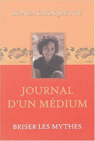 9782895651529: Journal d'un médium - Briser les mythes