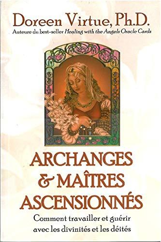9782895651567: Archanges et ma�tres ascensionn�s : Comment travailler et gu�rir avec les divinit�s et les d�it�s
