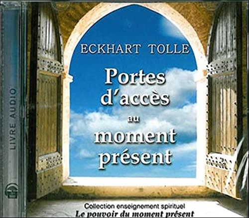 PORTES D ACCES AU MOMENT PRESENT - CD: TOLLE ECKHART