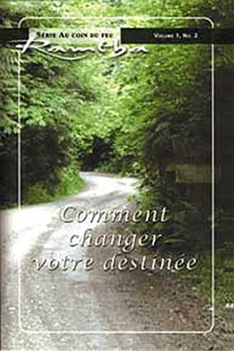 COMMENT CHANGER VOTRE DESTINEE: RAMTHA