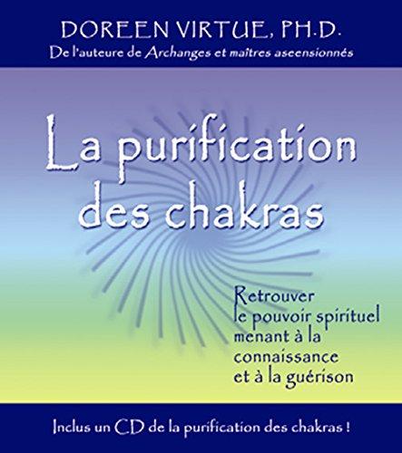 9782895652106: La purification des chakras : Retrouver le pouvoir spirituel menant à la connaissance et à la guérison + 1CD
