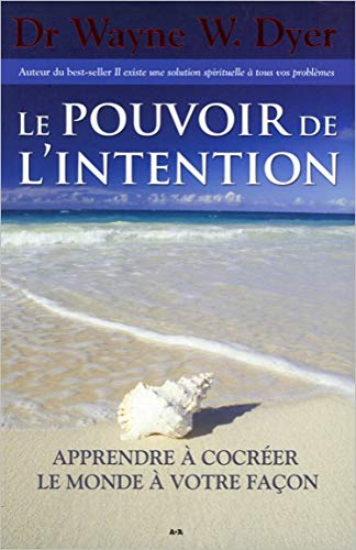 9782895652175: Le pouvoir de l'intention - Apprendre à cocréer [ The Power of Intention ] [ grand format ] (French Edition)