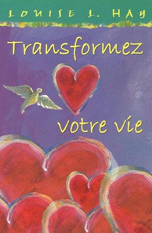 9782895652397: Transformez votre vie