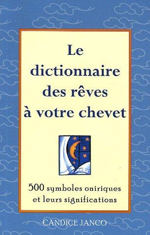 9782895652458: Le dictionnaire des r�ves � votre chevet : 500 symboles oniriques et leurs significations