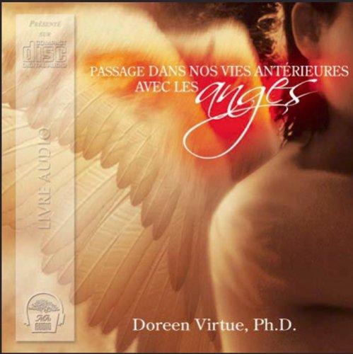 9782895653028: Passage Dans Nos Vies Antérieures avec les Anges