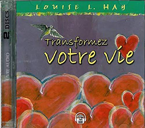 TRANSFORMEZ VOTRE VIE - 2CD: HAY LOUISE L