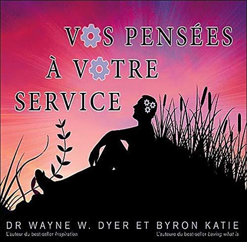 VOS PENSEES A VOTRE SERVICE - CD: DYER WAYNE BYRON KAT