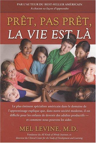 Prêt, pas prêt, la vie est lÃ: (French Edition) (9782895653660) by Levine, Mel
