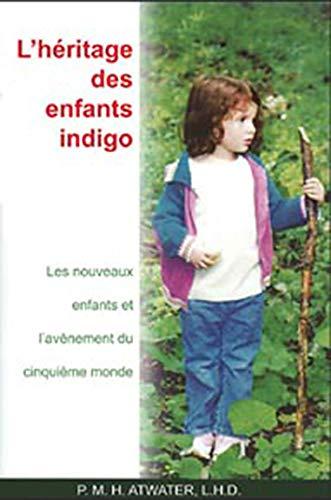 9782895654087: L'héritage des enfants indigo (French Edition)