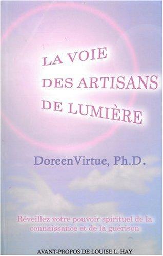 9782895654193: La voie des artisans de lumière - Réveillez votre pouvoir spirituel de la connaissance et de la guérison