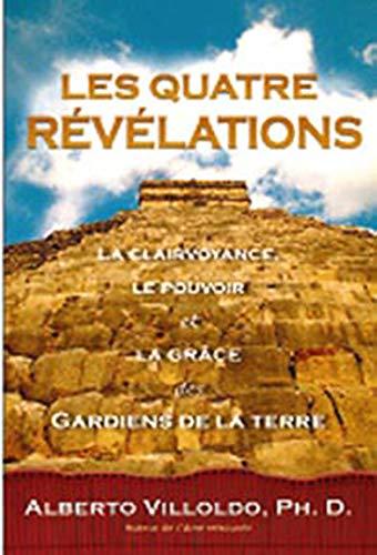 9782895655336: Les quatre révélations : Sagesse, puissance et grâce des Gardiens de la Terre