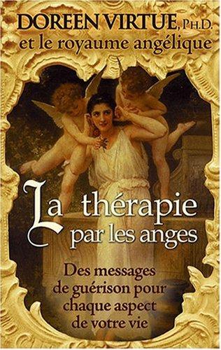 """9782895655343: """"la thérapie par les anges ; des messages de guérison pour chaque aspect de votre vie"""""""