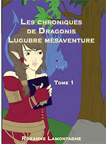 les chroniques de Dragonis t.1 ; lugubre m?saventure: n/a