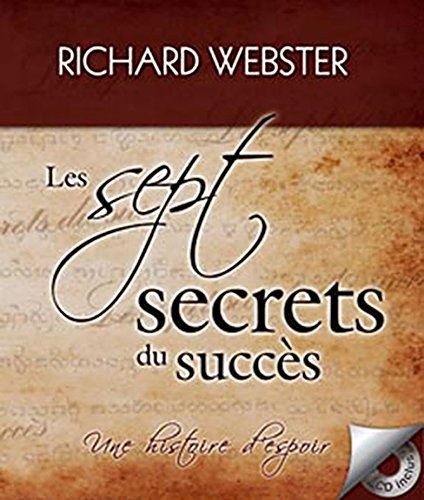 Les Sept Secrets du Succès (French Edition) (2895656401) by Richard Webster