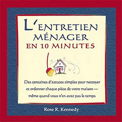 l'entretien m?nager en 10 minutes: Rose R. Kennedy