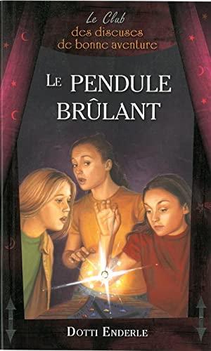 9782895656739: Le pendule brûlant - Le Club des diseuses de bonne aventure T7
