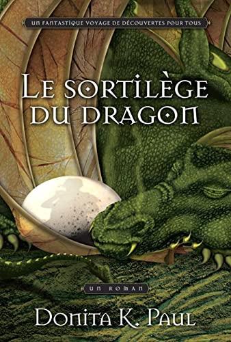 9782895657866: Le sortil�ge du dragon - Les chroniques de la Gardienne des dragons Tome 1