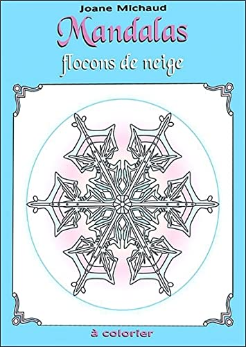 MANDALAS FLOCONS DE NEIGE: MICHAUD JOANE