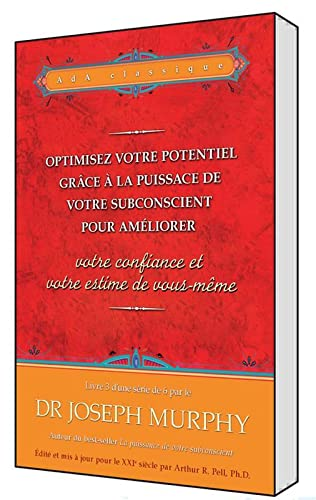 9782895659402: Optimisez votre potentiel grâce à la puissance de votre subconscient pour améliorer la confiance et l'estime de soi (French Edition)