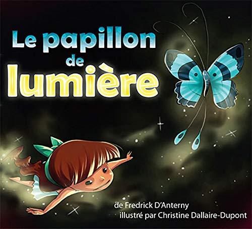 PAPILLON DE LUMIERE -LE-: ANTERNY FREDRICK D