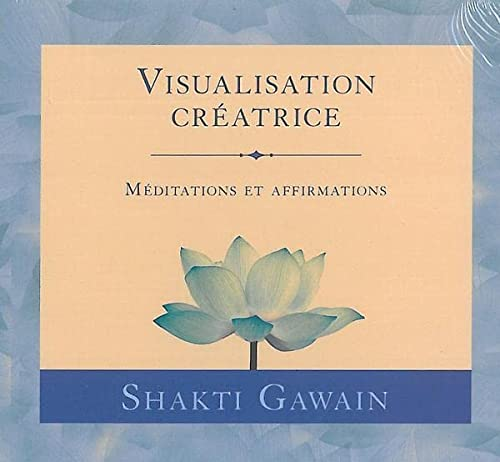 Visualisation creatrice (2895659761) by Shakti Gawain