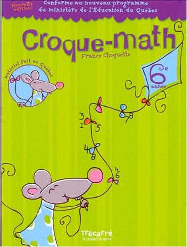 CROQUE-MATH 6E ANNEE: France Choquette