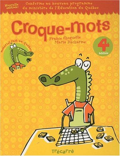 CROQUE-MOTS 4E ANNEE: France Choquette