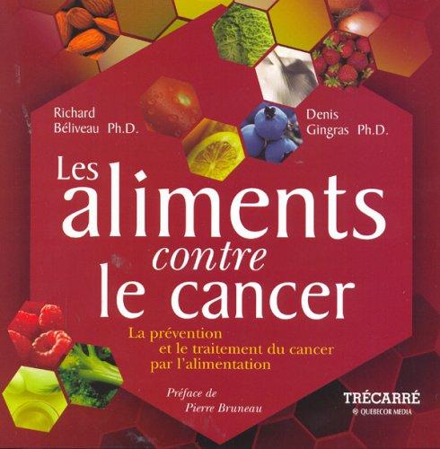 9782895682554: Les aliments contre le cancer : prevention et trait. cancer alimentation