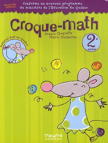 CROQUE-MATH 2E ANNEE -NE: France Choquette, Mario