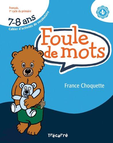 Foule de mots 7-8 ans: Choquette, France