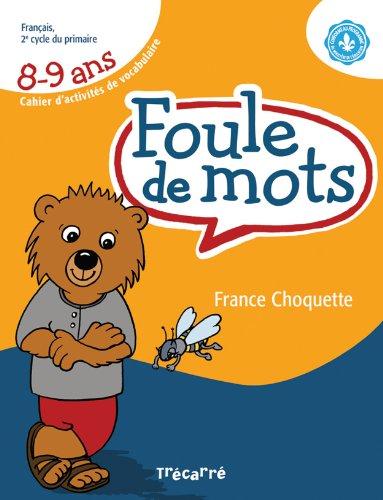 FOULE DE MOTS 8-9 ANS-FRANC.2E CY.PRIM.: France Choquette