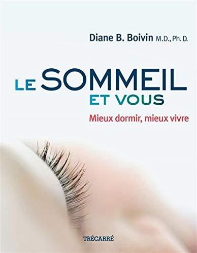 Le Sommeil et Vous (French Edition): Boivin Diane B.