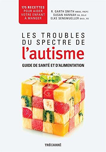 9782895686361: Les Troubles du Spectre de l'Autisme: Guide de Sante et d'Alimen-