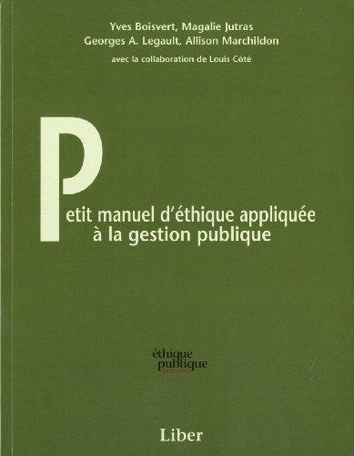 PETIT MANUEL D'ÉTHIQUE APPLIQUÉE À LA GESTION PUBLIQUE: BOISVERT YVES