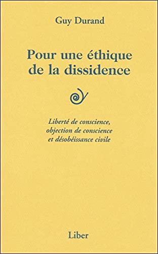 9782895780557: Pour une �thique de la dissidence - Libert� de conscience...